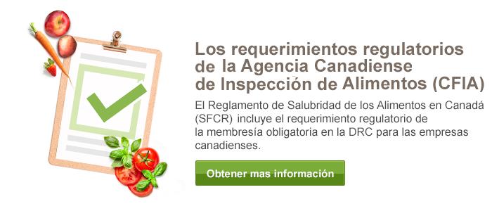 Los requerimientos regulatorios propuestos por la Agencia Canadiense de Inspeccion de Alimentos (CFIA)